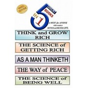 5 Great Books In 1: THINK and GROW RICH. THE SCIENCE of GETTING RICH. AS A MAN THINKETH. THE WAY of PEACE. THE SCIENCE of BEING WELL, Paperback/Daniel Henderson