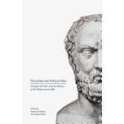 Thucydides and Political Order - Concepts of Order and the History of the Peloponnesian War (Thauer Christian R.)(Cartonat) (9781137527622)