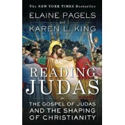 Reading Judas: The Gospel of Judas and the Shaping of Christianity, Paperback/Elaine Pagels
