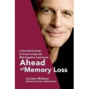 Ahead of Memory Loss: A Real-World Guide for Smart Living with Mild Cognitive Impairment, Paperback/Luciana Mitzkun