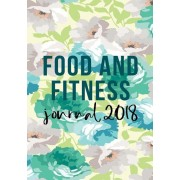 Food and Fitness Journal 2018: Weight Loss Diary, Paperback