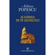 Academia de pe Gianicolo - Adrian Popescu