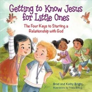 Getting to Know Jesus for Little Ones: The Four Keys to Starting a Relationship with God, Hardcover/Bill Bright