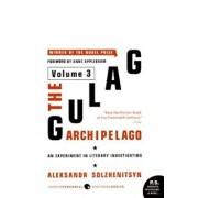 The Gulag Archipelago, 1918-1956: Volume 3: An Experiment in Literary Investigation, Paperback/Aleksandr I. Solzhenitsyn