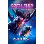 Spellship: Magitech Chronicles Book 3, Paperback/Chris Fox
