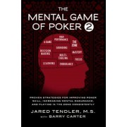 The Mental Game of Poker 2: Proven Strategies for Improving Poker Skill, Increasing Mental Endurance, and Playing in the Zone Consistently, Paperback