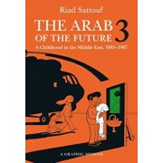 The Arab of the Future 3: The Circumcision Years: A Childhood in the Middle East, 1985-1987, Paperback/Riad Sattouf
