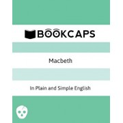 Macbeth in Plain and Simple English: (A Modern Translation and the Original Version), Paperback/William Shakespeare