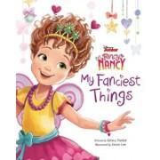 Disney Junior Fancy Nancy: My Fanciest Things, Hardcover/Krista Tucker