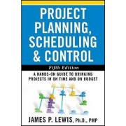 Pro-Ject Planning Scheduling and Control by James P. Lewis
