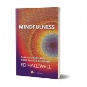 Mindfulness: Cum sa traiesti bine dand dovada de atentie
