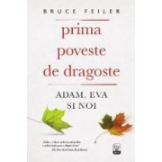 Prima poveste de dragoste Adam Eva si noi - Bruce Feiler