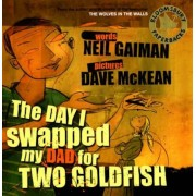 Day I Swapped My Dad for Two Goldfish, Paperback
