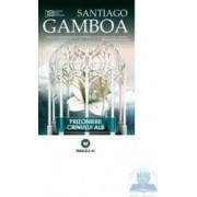 Prizonierii crinului alb - Santiagoi Gamboa