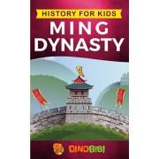 History for kids: Ming Dynasty: A captivating guide to the ancient history of Ming Dynasty (Ancient China), Paperback/Dinobibi Publishing