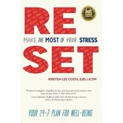 Reset: Make the Most of Your Stress: Your 24-7 Plan for Well-Being, Paperback/Edd Licsw Lee