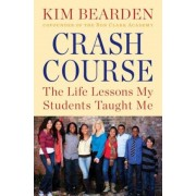 Crash Course: The Life Lessons My Students Taught Me, Paperback
