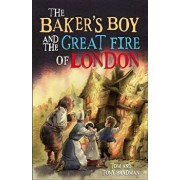 Short Histories: The Baker's Boy and the Great Fire of London, Paperback/Tom And Tony Bradman