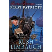 Rush Revere and the First Patriots: Time-Travel Adventures with Exceptional Americans, Hardcover/Rush Limbaugh