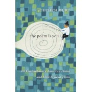 The Poem Is You: 60 Contemporary American Poems and How to Read Them, Hardcover