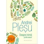 Despre inima si alte eseuri - cu autograf/Andrei Plesu
