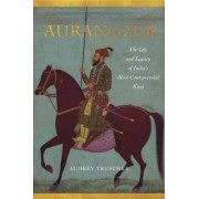Aurangzeb: The Life and Legacy of India's Most Controversial King, Paperback