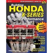 Building Honda K-Series Engine Performance, Paperback/Richard Holdener