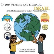 If You Were Me and Lived In...Israel: A Child's Introduction to Cultures Around the World, Paperback/Carole P. Roman
