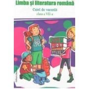 Limba si literatura romana - Caiet de vacanta. Clasa a VII-a - Ladislau Daradici