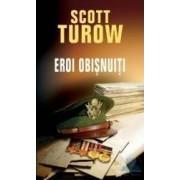 Eroi obisnuiti - Scott Turow