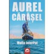 Mafia InterPol - Aurel Carasel