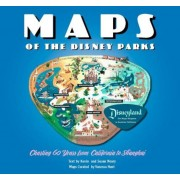 Maps of the Disney Parks: Charting 60 Years from California to Shanghai, Hardcover