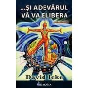 …Şi adevărul vă va elibera - vol. 2- Icke