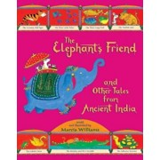 The Elephant's Friend and Other Tales from Ancient India, Paperback/Marcia Williams