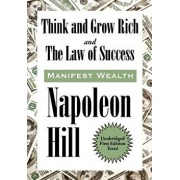 Think and Grow Rich and the Law of Success in Sixteen Lessons/Napoleon Hill