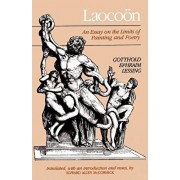 Laocoon: An Essay on the Limits of Painting and Poetry, Paperback/Gotthold Ephraim Lessing