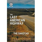 The Last American Highway: A Journey Through Time Down U.S. Route 83: The Dakotas, Paperback/Stew Magnuson