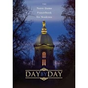 Day by Day: The Notre Dame Prayer Book for Students, Paperback/Thomas McNally
