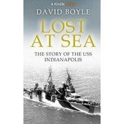 Lost at Sea: The Story of the USS Indianapolis, Paperback/David Boyle