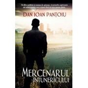 Mercenarul intunericului/Dan Ioan Pantoiu