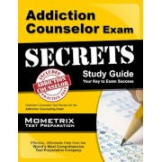 Addiction Counselor Exam Secrets, Study Guide: Addiction Counselor Test Review for the Addiction Counseling Exam, Paperback