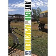 Art and the End of Apartheid par John Peffer