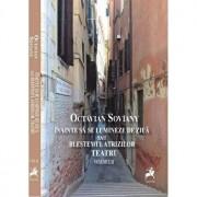 Teatru II- Inainte sa se lumineze de ziua sau blestemul Atrizilor/Octavian Soviany