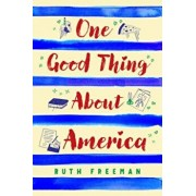 One Good Thing about America, Hardcover/Ruth Freeman