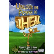 Unlock the Power to Heal, Paperback