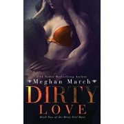 Dirty Love, Paperback/Meghan March