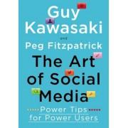 The Art of Social Media: Power Tips for Power Users, Hardcover