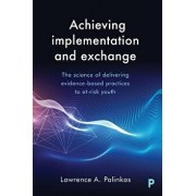 Implementing Evidence-Based Practice: A Model for Integrating Research and Practice, Paperback/Lawrence Palinkas