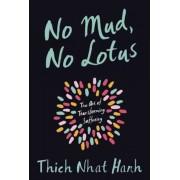 No Mud, No Lotus: The Art of Transforming Suffering, Paperback