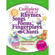 The Complete Book of Rhymes, Songs, Poems, Fingerplays and Chants: Over 700 Selections, Paperback/Jackie Silberg